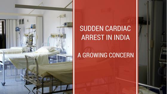 Sudden Cardiac Arrest in India : A GrowingConcern